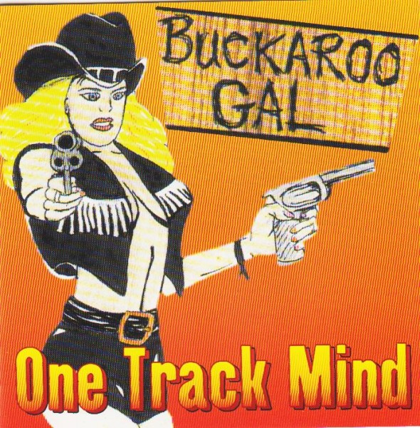 ONE TRACK MIND - Buckaroo Girl CD