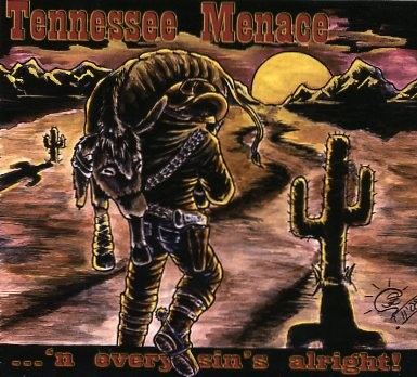 TENNESSEE MENACE -...'n Every Sin's Alright CD