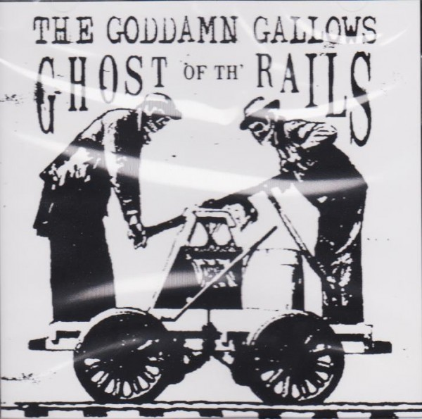 GODDAMN GALLOWS - Ghost Of Th' Rails CD
