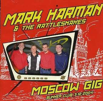 HARMAN, MARK & THE RATTLESNAKES - Moscow Gig CD