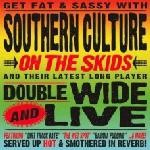 SOUTHERN CULTURE ON THE SKIDS - Doublewide & Live 2 x LP