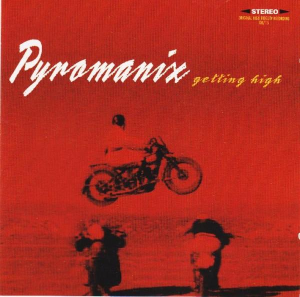 PYROMANIX - Getting High CD