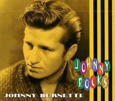 BURNETTE, JOHNNY-Johnny Rocks CD