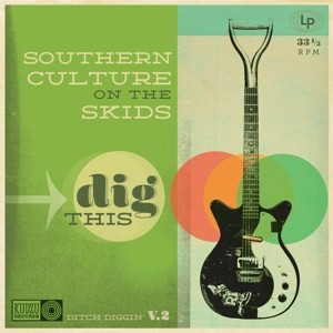 SOUTHERN CULTURE ON THE SKIDS - Dig This LP