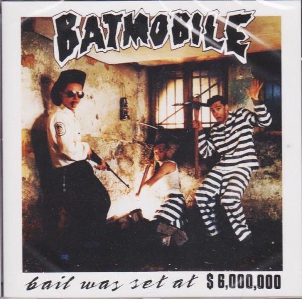 BATMOBILE - Bail Was Set At $ 6.000.000 CD