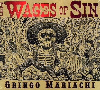 WAGES OF SIN - Gringo Mariachi CD