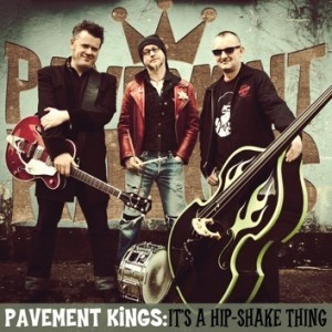 PAVEMENT KINGS - It's A Hip-Shake Thing CD