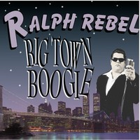 RALPH REBEL - Big Town Boogie CD