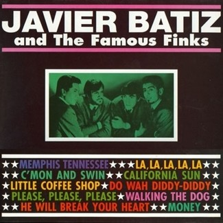 "Javier Batiz & The Famous Finks -Javier Batiz & The Famous Finks 10""LP"