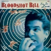 "BLOODSHOT BILL - I'm In Love 7""EP"