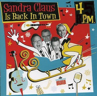 45R.P.M. - Sandra Claus Is Back In Town CD