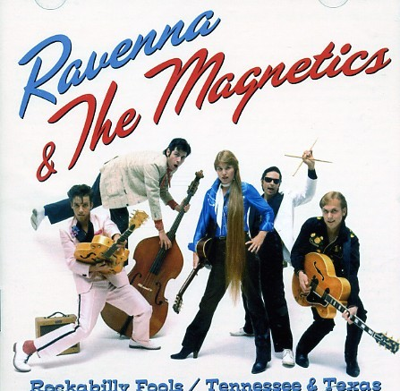 RAVENNA & THE MAGNETICS - Rockabilly Fools / Tennessee & Texas CD