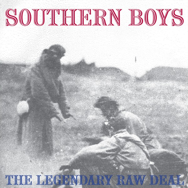 LEGENDARY RAW DEAL - Southern Boys LP