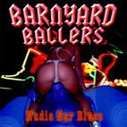 BARNYARD BALLERS - Nudie Bar Blues CD