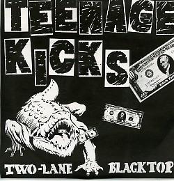 "TEENAGE KICKS - Two-lane Blacktop 7"""