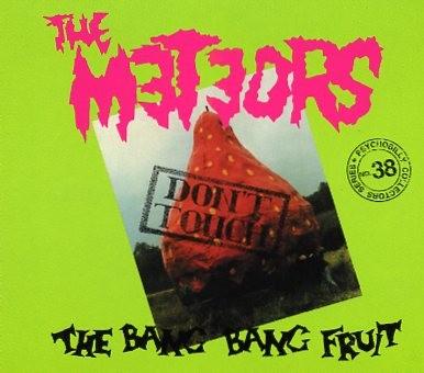 METEORS - Don't Touch The Bang Bang Fruit CD