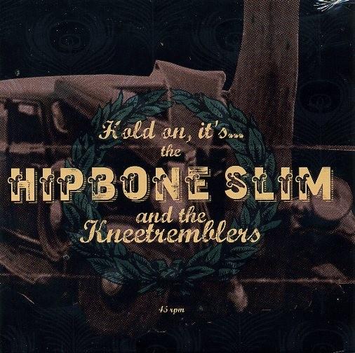 "HIPBONE SLIM & THE KNEETREMBLERS-Hold On...7""EP"