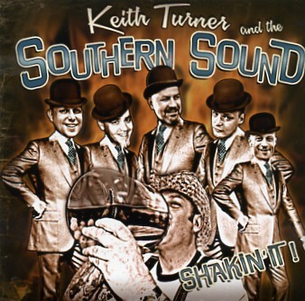 TURNER, KEITH & THE SOUTHERN SOUND - Shakin' It! CD