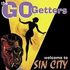 GO GETTERS - Welcome To Sin City CD