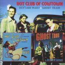 HOT CLUB OF COWTOWN - Dev'Lish Mary And Ghost Train 2CD