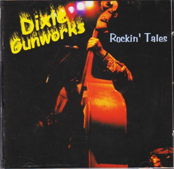 DIXIE GUNWORKS - Rockin`Tales CD
