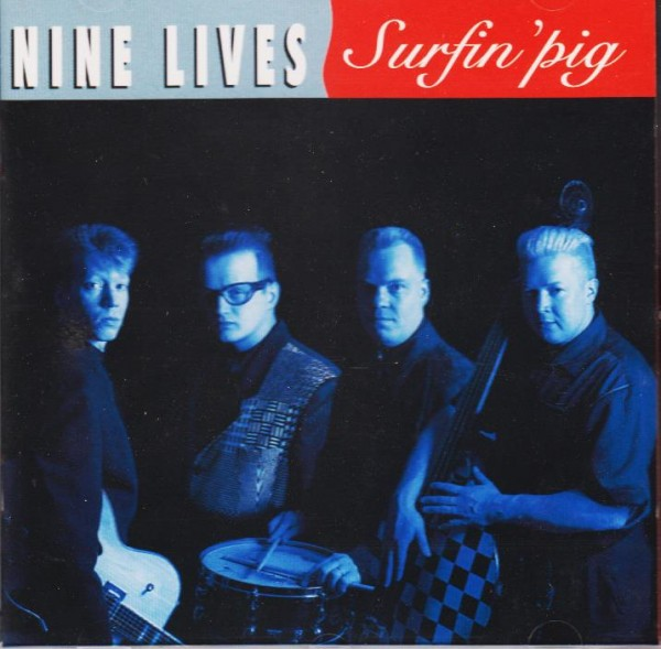 NINE LIVES - Surfin` Pig CD