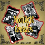 MOONLIGHT CRUISERS-Hey There Baby CD