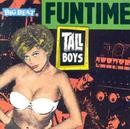 TALL BOYS - Funtime CD