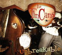 TIN CANS - Unbreakable CD