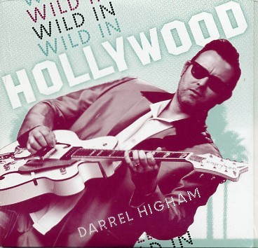 HIGHAM, DARREL - Wild In Hollywood CD