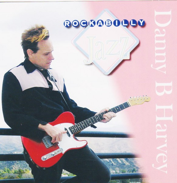 HARVEY, DANNY B-Rockabilly Jazz CD