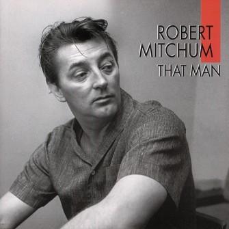 MITCHUM, ROBERT - That Man CD