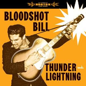 BLOODSHOT BILL - Thunder And Lightning LP