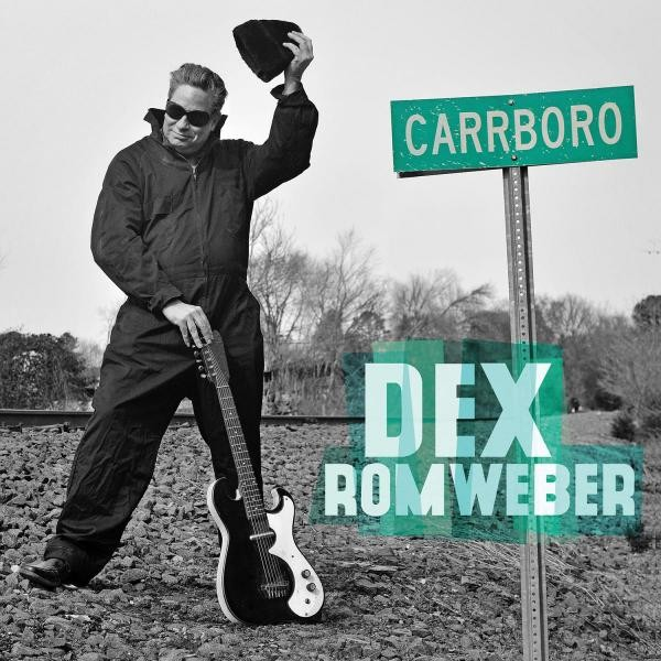 DEX ROMWEBER - Carrboro LP