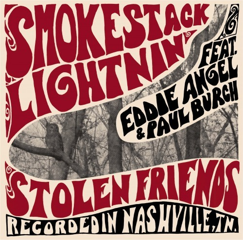 SMOKESTACK LIGHTNIN' - Stolen Friends CD