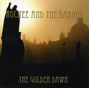 ROCHEE AND THE SARNOS - The Golden Dawn CD