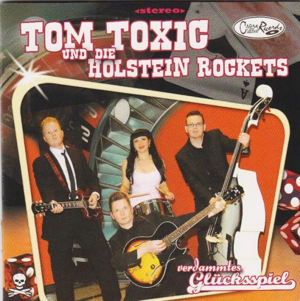TOM TOXIC UND DIE HOLSTEIN ROCKETS - Verdammtes Glücksspiel CD