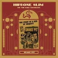 HIPBONE SLIM AND THE KNEE TREMBLERS - Snake Pit LP + CD ltd