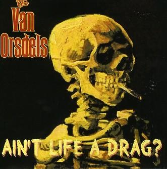 VAN ORSDELS-Ain´t Life A Drag? MCD