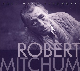 MITCHUM, ROBERT - Tall Dark Stranger CD
