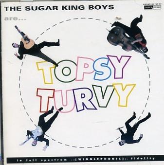SUGAR KING BOYS -Topsy Turvy CD