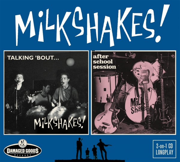 MILKSHAKES - Talking Bout / After School Sesion CD