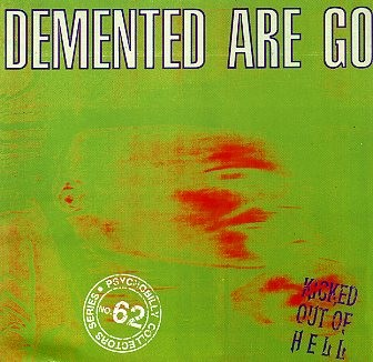 DEMENTED ARE GO - Kicked Out Of Hell CD