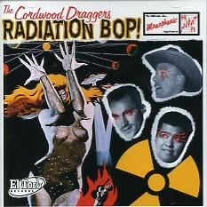 CORDWOOD DRAGGERS - Radiation Bop! CD