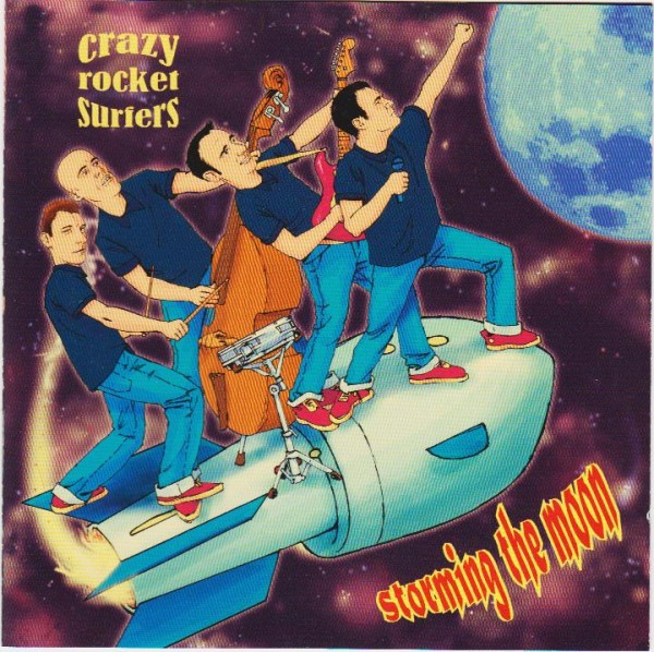 CRAZY ROCKET SURFERS - Storming The Moon CD