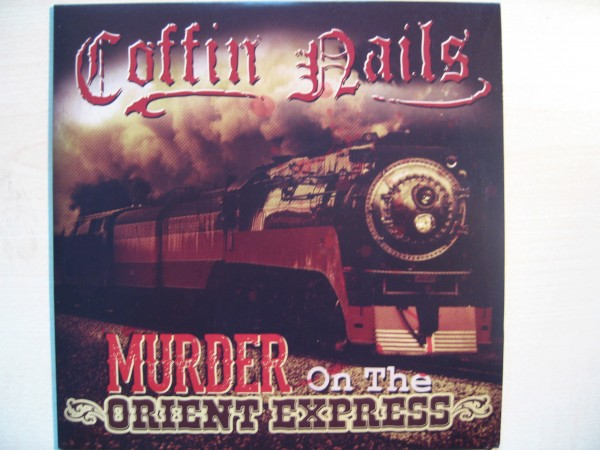 """COFFIN NAILS - Murder On The Orientexpress 7""""EP"""