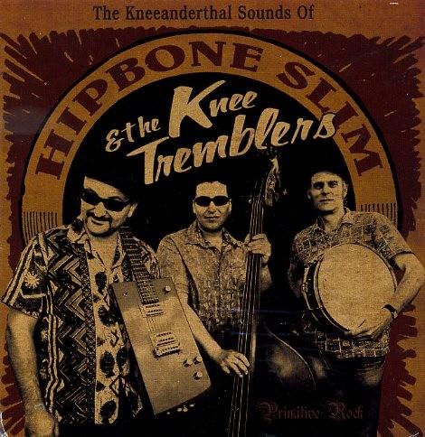 HIPBONE SLIM & THE KNEE TREMBLERS - The Kneeanderthal...LP