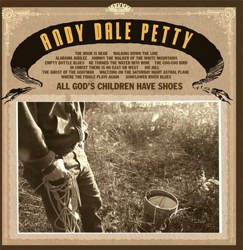PETTY, ANDY DALE-All God's Children Have Shoes LP