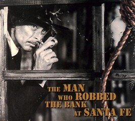 V.A.-The Man Who Robbed The Bank At Santa Fe CD