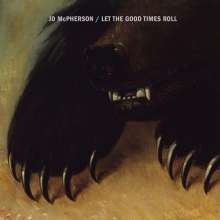JD McPHERSON - Let The Good Times Roll CD